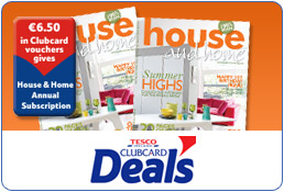 Fantastic Clubcard Deals: House & Home Magazine